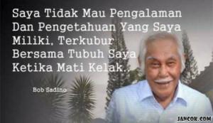 Salah Satu Pesan Almarhum Bob Sadino (Quote)