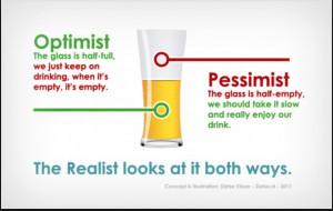 Optimism versus pessimism, and realism.