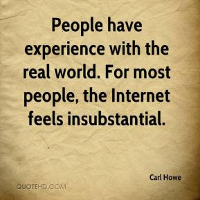 Carl Howe - People have experience with the real world. For most ...