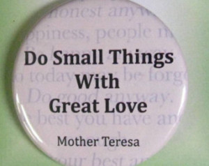 pinback button Mother T heresa quote. ...