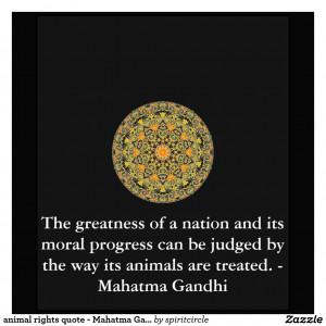 Mahatma Gandhi Quotes About Animals Animal Rights Quote Mahatma