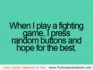 When i play a fighting game - Funny quotes and images