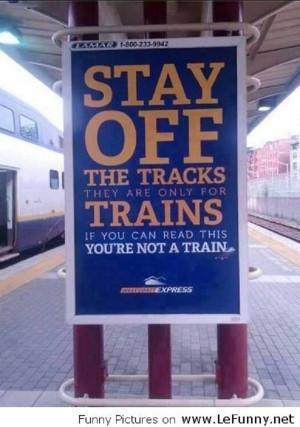 Trains Run On The Tracks! http://techmash.co.uk/2013/10/15/fyi-trains ...