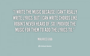 quote-Maurice-Gibb-i-write-the-music-because-i-cant-121885.png