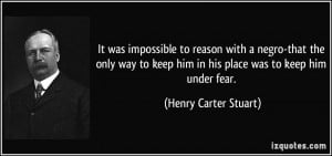 More Henry Carter Stuart Quotes