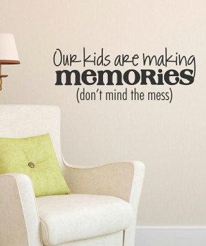 Black 'Our Kids Are Making Memories' Wall Quote