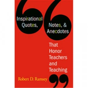 ... Quotes, Notes, & Anecdotes That Honor Teachers And Teaching, Paperback