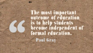... Important Outcome of Education is to help Student ~ Education Quote