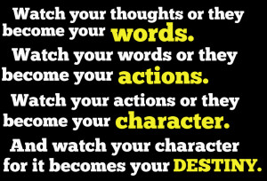Watch Your Words Or They Become Your Actions