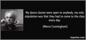 More Merce Cunningham Quotes