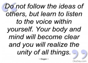 do not follow the ideas of others dogen