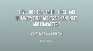quote-Robert-Browning-Hamilton-love-hope-fear-faith-these-make-17896 ...