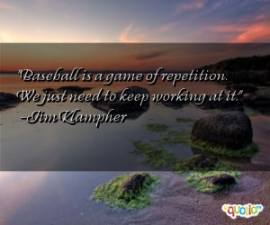 Famous Baseball Quotes http://www.famousquotesabout.com/quote/Baseball ...