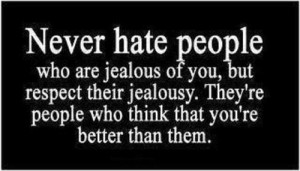 respecting people who are jealous of you inspirational quote