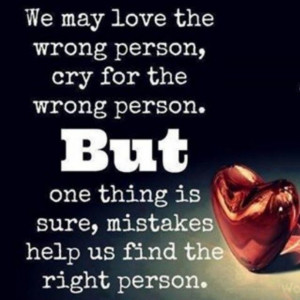 Mistakes help us find the right person love love quotes quotes quote ...