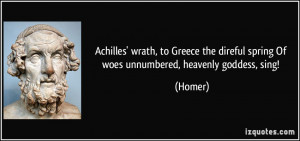Achilles' wrath, to Greece the direful spring Of woes unnumbered ...