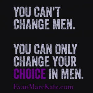 You Can't Change Men