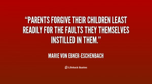 quote-Marie-von-Ebner-Eschenbach-parents-forgive-their-children-least ...