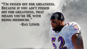 Ray Lewis Inspirational Quote