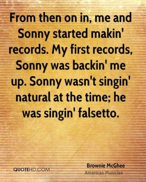 From then on in, me and Sonny started makin' records. My first records ...