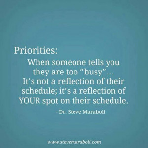 """Priorities: When someone tells you are too """"busy"""" … It's not a ..."""