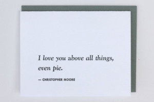 Christopher Moore Pie Love Quote Blank Card