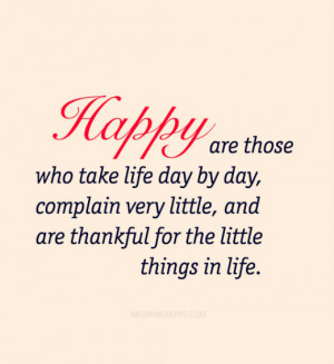 Happy are those who take life day by day