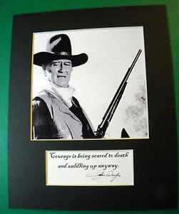 ... -WAYNE-MATTED-REPRINT-SIGNED-COURAGE-QUOTE-DISPLAY-DUKE-BLACK-WHITE