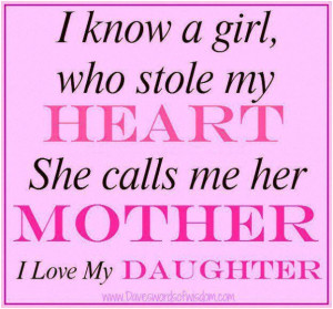 know a girl, who stole my heart. She calls me her mother. I love my ...
