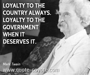 Loyalty quotes - Loyalty to the country always. Loyalty to the ...