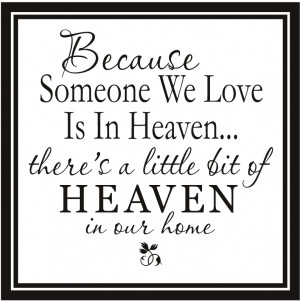 Because Someone We Love Is In Heaven There's A Little... Wall Stickers ...