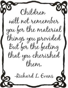 great quote, every mom and dad should read!
