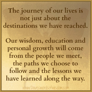 The journey of our lives is not just about the destinations we have ...