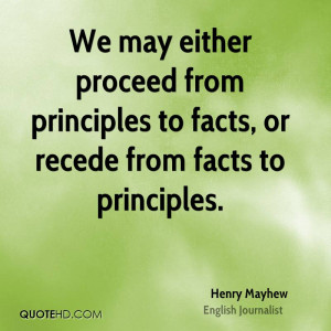 ... proceed from principles to facts, or recede from facts to principles