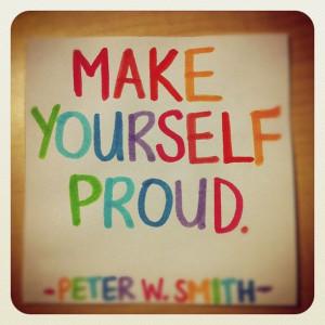 make yourself proud.