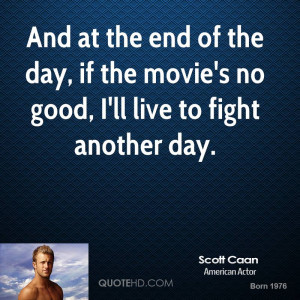 And at the end of the day, if the movie's no good, I'll live to fight ...