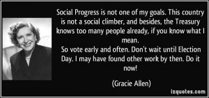 Social Progress is not one of my goals. This country is not a social ...