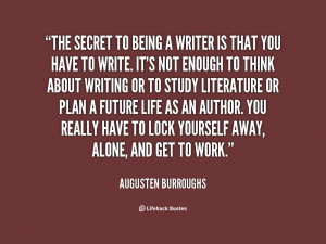 quote-Augusten-Burroughs-the-secret-to-being-a-writer-is-120566_4.png