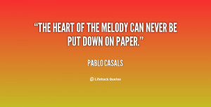 The heart of the melody can never be put down on paper.""