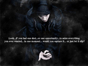 ... quote eminem lyrics eminem quotes lose yourself lose yourself one shot