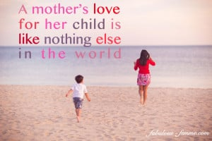 Mother's Love Quotes