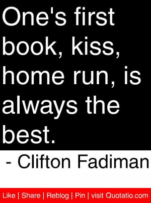 ... kiss home run is always the best clifton fadiman # quotes # quotations