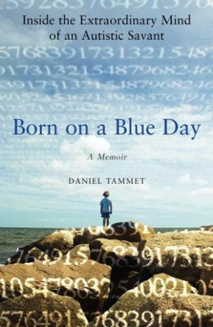 """Start by marking """"Born on a Blue Day: Inside the Extraordinary Mind ..."""