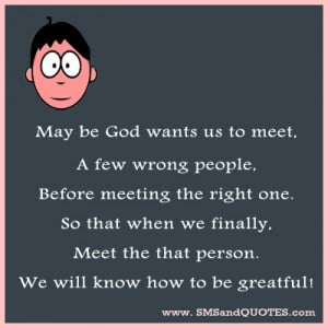 Cool God Quotes May be god wants us to meet,