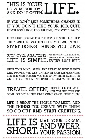 ... is your life. Do what you love and do it often – Holstee Manifesto