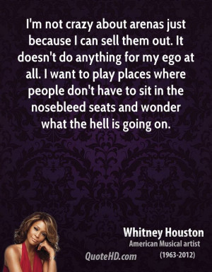 not crazy about arenas just because I can sell them out. It doesn ...