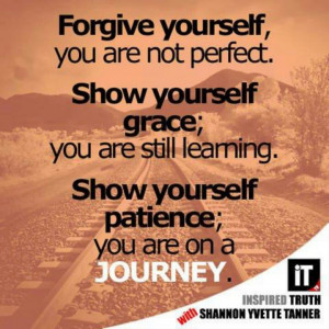 Forgive yourself #forgive #yourself #grace #journey #quote