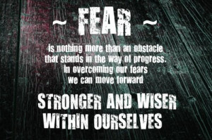 Overcome your fears... #quote