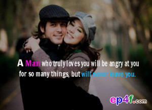 Love quote : A Man who truly loves you will be angry at you for so ...