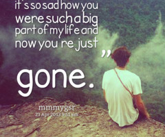 and now you're just gone